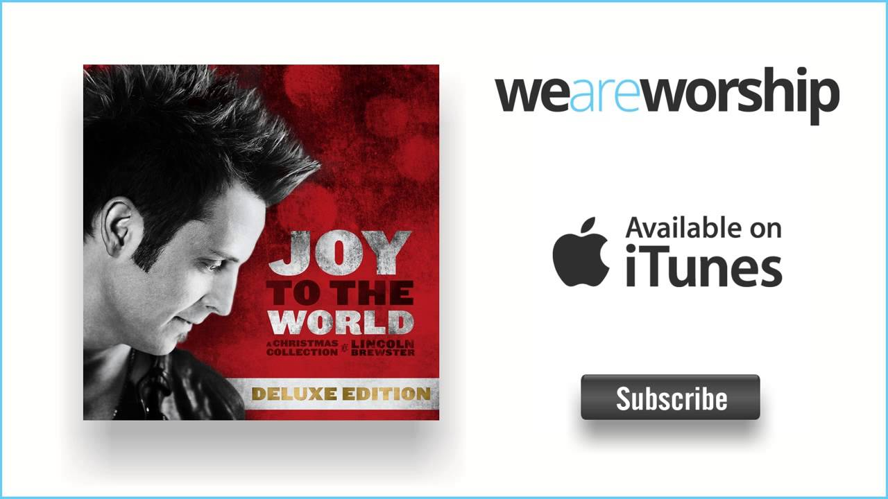 lincoln-brewster-joy-to-the-world-live-weareworshipmusic