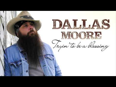 Lodi - Dallas Moore - Tryin' To Be A Blessing Mp3