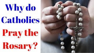 Why Do Catholics Pray the ROSARY? (Conversation with a Protestant Pastor)