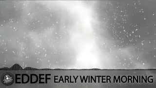 Eddef - Early Winter Morning (Extended version)