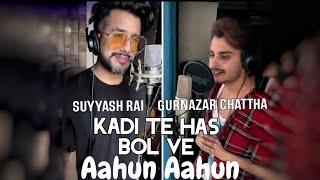 Kadi Te Hass Bol Ve   Love Aaj Kal   Suyyash Rai   Gurnazar Chattha   Aahun Aahun Song