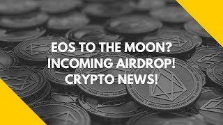 eos to the moon eos to reach 128 incoming airdrop crypto news
