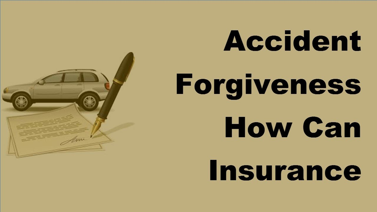 2017 Accident Forgiveness  |  How Can Insurance Companies Be So Forgiving