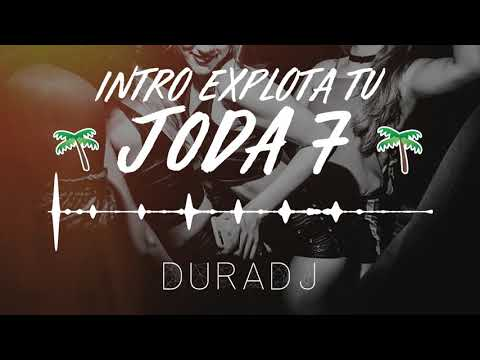 INTRO EXPLOTA TU JODA 7 (Especial) | DURA DJ