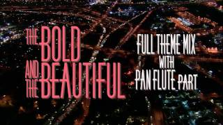 The Bold and the Beautiful - Closing credits Full Theme Mix with Pan flute part