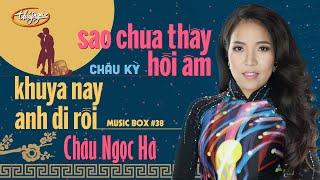 Châu Ngọc Hà - Khuya Nay Anh Đi Rồi & Sao Chưa Thấy Hồi Âm   Music Box #38
