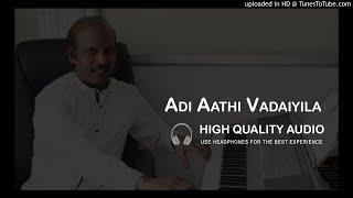 Adi Aathi Vadaiyila Patta Maram High Quality Audio Song | Soundaryan