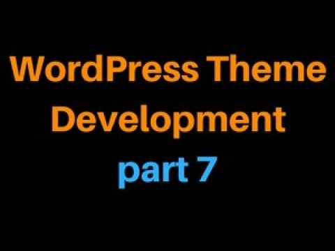 Wordpress Theme Development Tutorial Step by Step Video – Part 7 ...