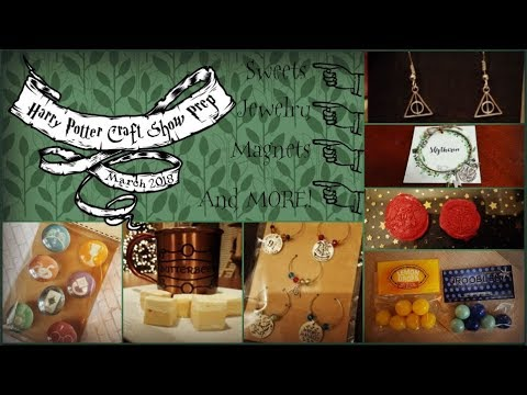 Harry Potter Craft Show Prep | March 2018