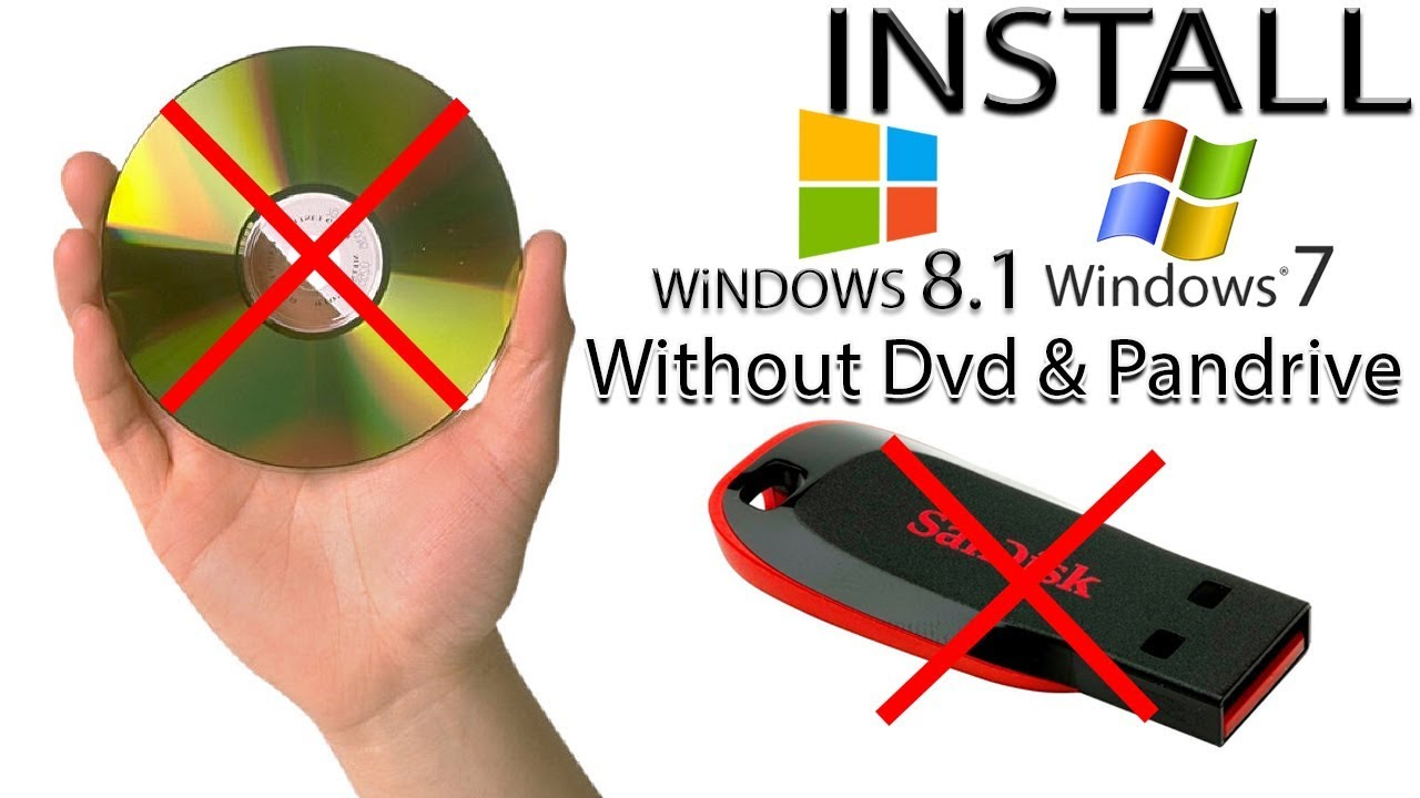 How To Install Windows 7  8 1 Without Dvd Or Usb By