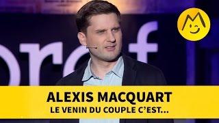 """Alexis Macquart - """"Le venin du couple c"""