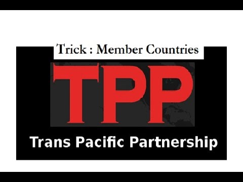 Trans Pacific  Partnership TPP Explained :Trick To Remember the member countries
