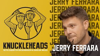 Jerry Ferrara Joins Quentin Richardson And Darius Miles | Knuckleheads S2: E3 | The Players' Tribune