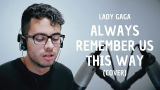 Lady Gaga - Always Remember Us This Way  Cover By Guilherme Godoy  - A Star Is B