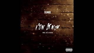 Olumide - I'on Know [Prod. By DJ NiCash] | CDQ
