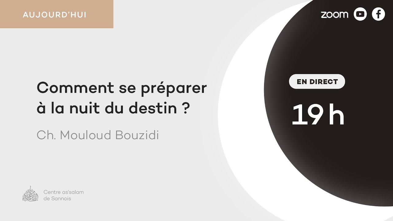 Comment se préparer à la nuit du destin ? - Cheikh Mouloud Bouzidi