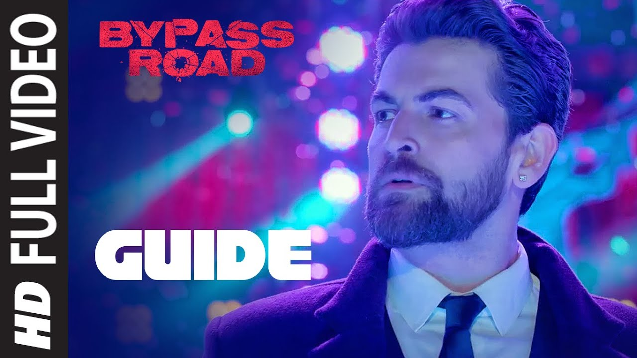 Guide Full Video | Bypass Road | Neil Nitin Mukesh, Adah S |  Olivia Dawn | Mayur Jumani