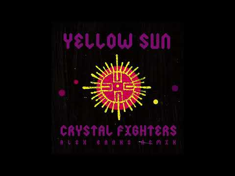 Crystal Fighters - Yellow Sun (Alex Banks Remix)