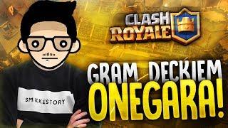 """Clash Royale #62 """"GRAM DECKIEM ONEGARA"""""""