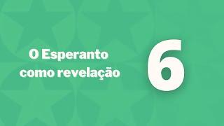 Esperanto como revelação – Capítulo 6 – Criação do Esperanto entre os homens