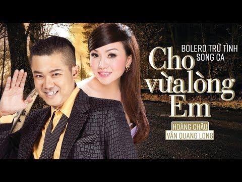 Cho Vừa Lòng Em [ HD ] - Hoàng Châu ft Vân Quang Long
