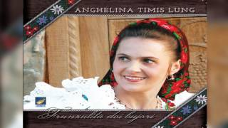 Repeat youtube video Anghelina Timis Lung - Frunzulita doi bujori - CD - Frunzulita doi bujori
