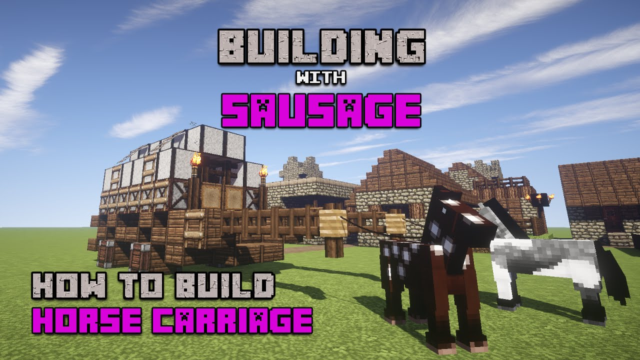 Minecraft building with sausage how to build horse for How to build a carriage