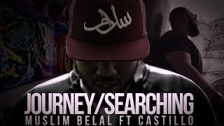 Journey/Searching | Muslim Belal ft Castillo