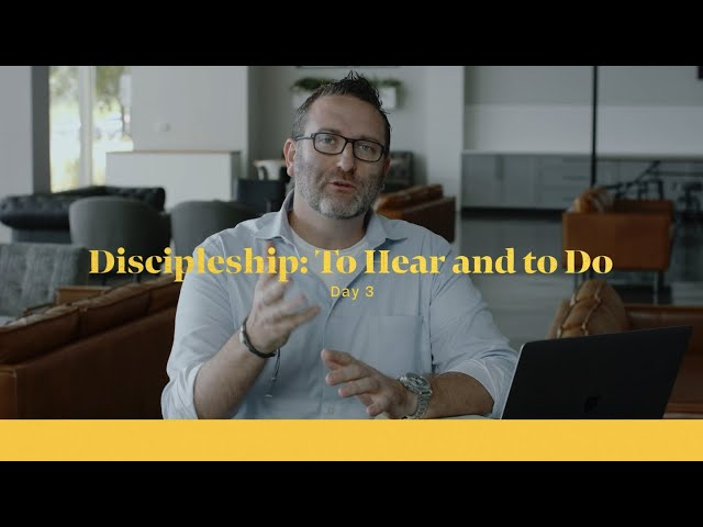 Discipleship: To Hear and To Do