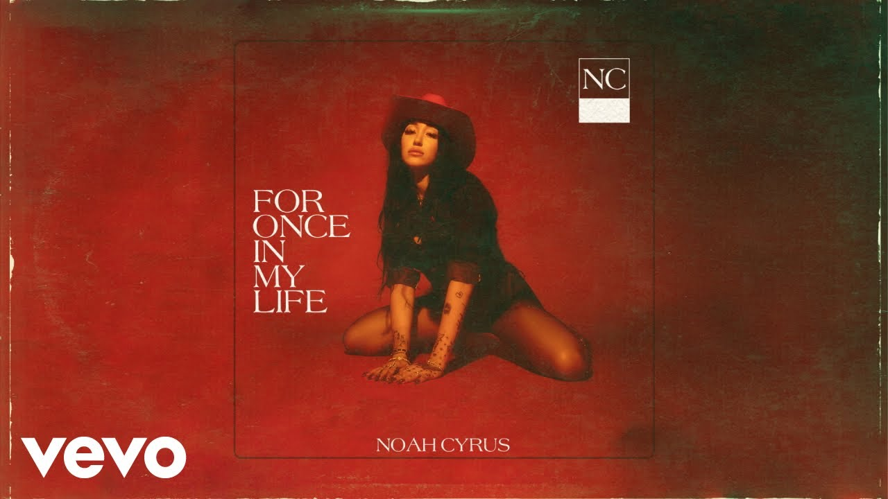 Noah Cyrus For Once In My Life Official Audio Youtube