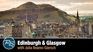 Scotland: Edinburgh & Glasgow with Julia Reams-Giersch | Rick Steves Travel Talks