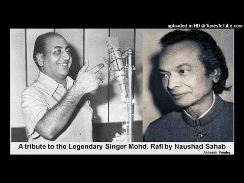 A Tribute to Rafi Sahab by Naushad Ali