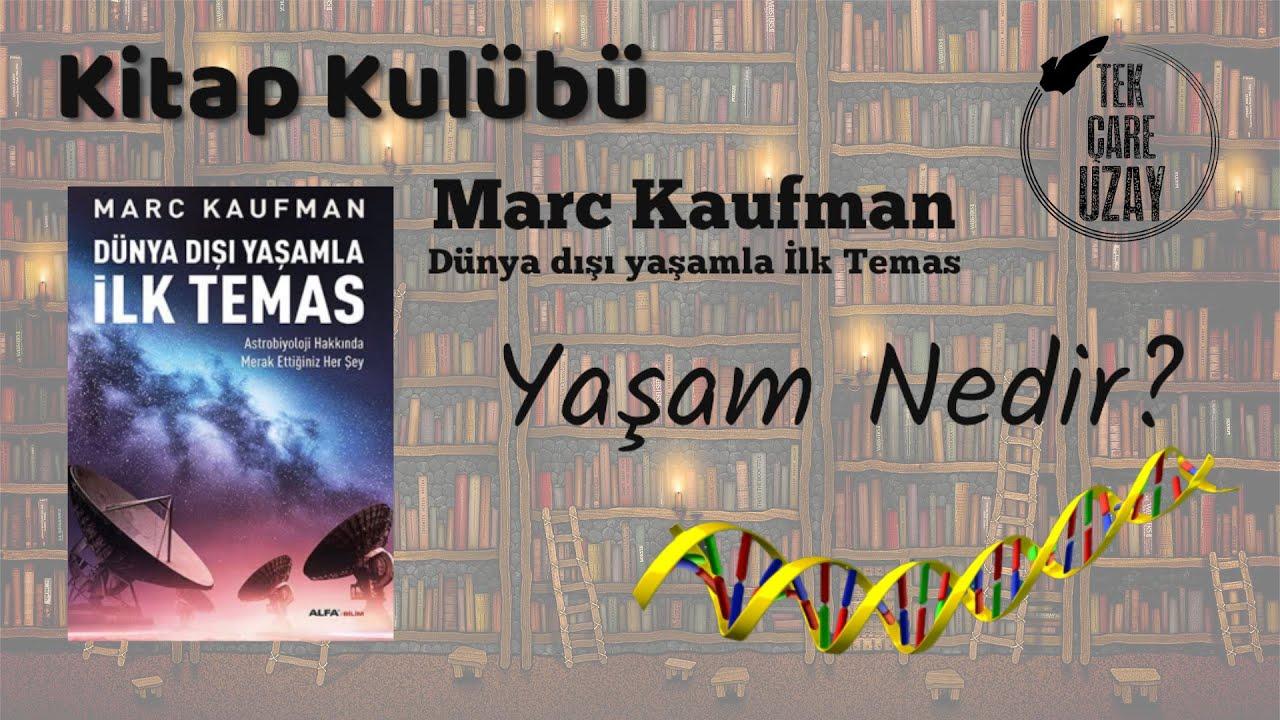 Yaşam Nedir? Mars'ta Yaşam Arayışı | Marc Kaufman |  Tek Çare Uzay - Kitap Kulübü