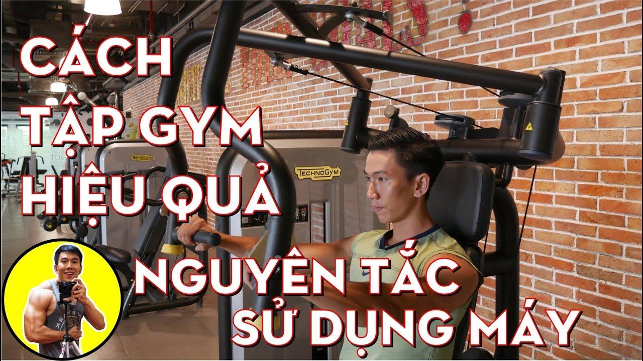 Cách Tập GYM Hiệu Quả   Nguyên Tắc Sử Dụng Máy   HLV Cá Nhân Thể Hình Ryan Long Fitness