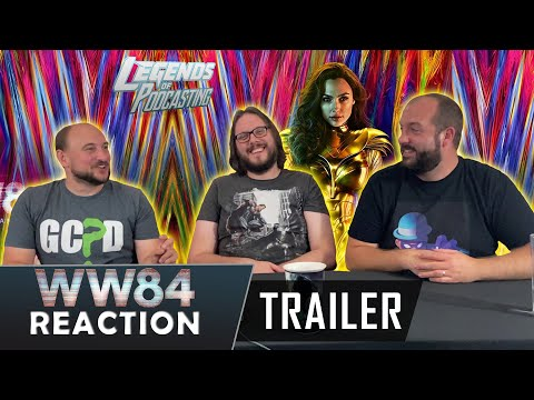 Wonder Woman 1984 – Official Main Trailer Reaction | Legends of Podcasting