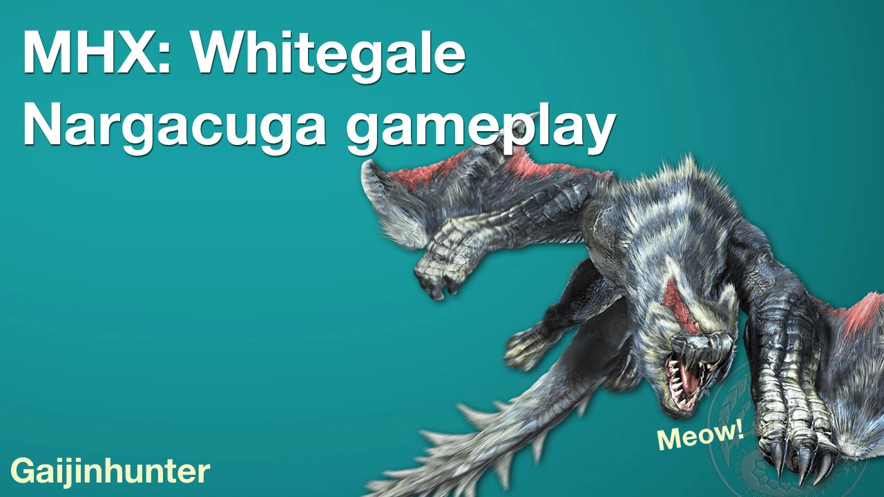 Monster Hunter Generations Mhx Whitegale Nargacuga Youtube