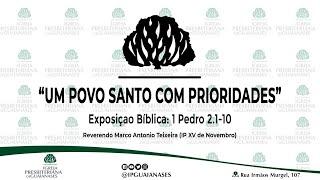 """Exposição Bíblica: """"Um Povo Santo Com Prioridades""""  - 1 Pedro 2.1-10"""