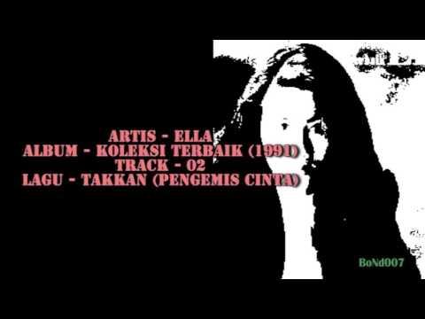Ella - Koleksi Terbaik - 02 - Takkan (Pengemis Cinta)