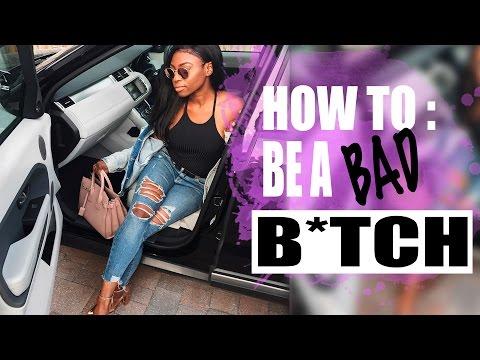 HOW TO BE A BAD B*TCH! BE ON YOUR A-GAME & NO FRAUDS