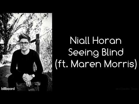 Niall Horan - Seeing Blind (ft. Maren Morris) (Lyrics) (Studio Version)