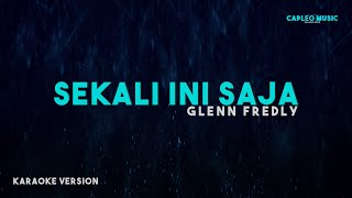 Download Glenn Fredly – Sekali Ini Saja (Karaoke Version)