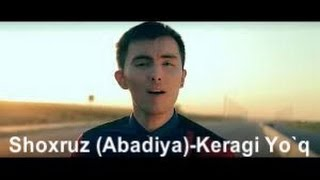 Shoxruz (Abadiya)-Keragi Yo`q / Шохруз (Абадия)-Кераги Йук [Voydod.net]