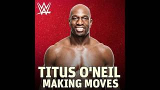 "WWE: (Titus O'Neil) - ""Making Moves"" [Arena Effects+]"
