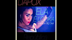 Dapox - Ela É Louka ( Mixtape Big Deal 2014 )