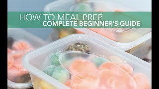 How To Meal Prep | Complete Beginner's Guide