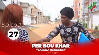 Per Bou Khar Tassna Keureum – Episode 27 avec Radia et Collé