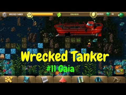 Wrecked Tanker - #11 Gaia - Diggy's Adventure