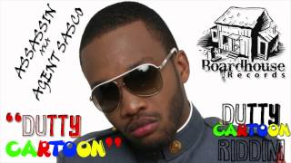 Assassin aka Agent Sasco - Dutty Cartoon - DUTTY CARTOON RIDDIM - BOARDHOUSE RECORDS - 2012