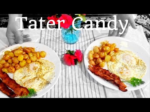 Tater Candy