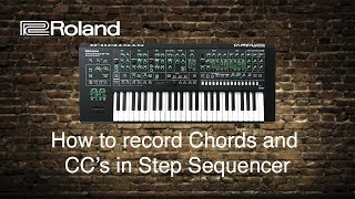 Roland System-8 - How to record Chords and  CC's in Step Sequencer